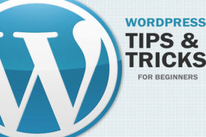 WordPress Tips and Tricks for Beginners 2020